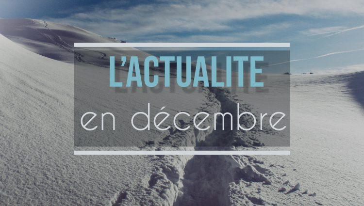 Les nouvelles du mois de Décembre | Comment s'organiser pour Noël ? ❄☃